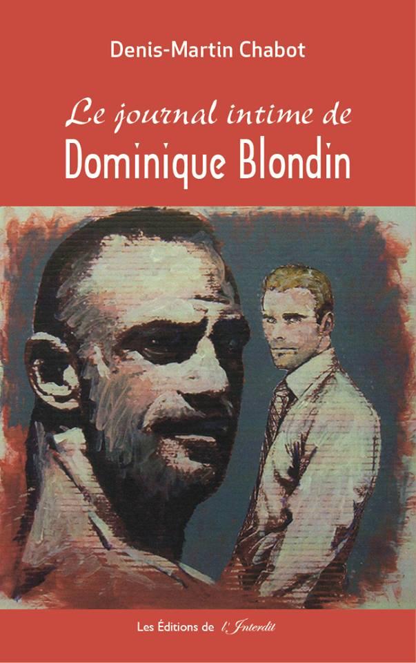 Le journal intime de Dominique Blondin: la sensualité homosexuelle de Denis-Martin Chabot  (1/2)
